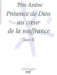 Père Arsène. Volume 2, Présence de Dieu au coeur de la souffrance