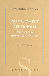 Père Clément Zederholm : hiéromoine du monastère d'Optino