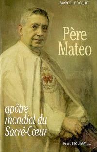 Père Mateo, l'apôtre mondial du Sacré-Coeur