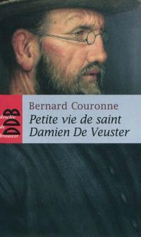 Petite vie de saint Damien De Veuster : apôtre des lépreux de Molokaï (1840-1889)
