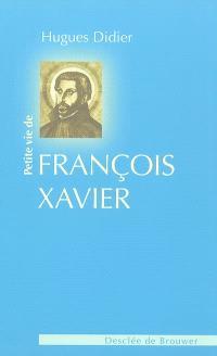 Petite vie de saint François Xavier