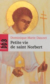 Petite vie de saint Norbert (1080-1134)