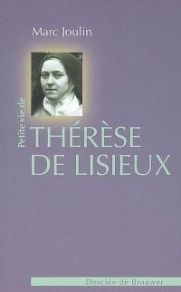 Petite vie de Thérèse de Lisieux : 1873-1897