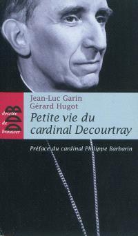 Petite vie du cardinal Decourtray