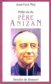 Petite vie du père Anizan