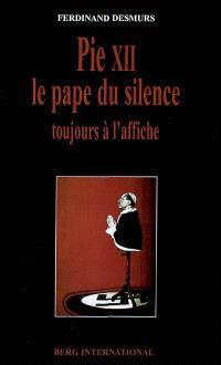 Pie XII : le pape du silence toujours à l'affiche