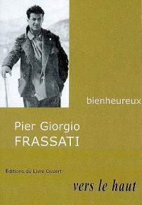 Pier Giorgio Frassati : vers le haut