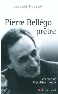 Pierre Bellégo, prêtre : 1913-1938-1995