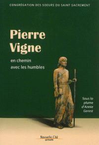 Pierre Vigne : en chemin avec les humbles