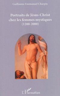 Portraits de Jésus-Christ chez les femmes mystiques (1200-2000)