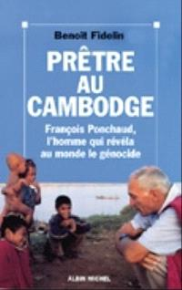 Prêtre au Cambodge : François Ponchaud, l'homme qui révéla au monde le génocide