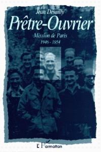 Prêtre-ouvrier : mission de Paris, 1946-1954