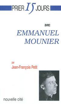 Prier 15 jours avec Emmanuel Mounier