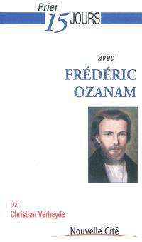 Prier 15 jours avec Frédéric Ozanam