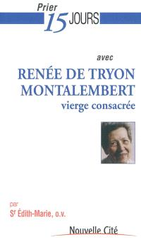 Prier 15 jours avec Renée de Tryon Montalembert