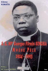 S.E. Mgr Georges Firmin Singha : Mwêné Pèlè, 1924-1993