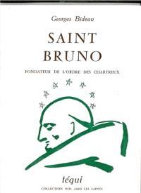 Saint Bruno : fondateur de l'ordre des Chartreux