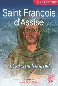 Saint François d'Assise : l'homme fraternel