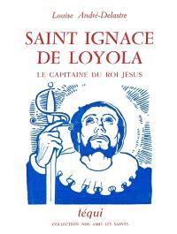 Saint Ignace de Loyola : le capitaine du roi Jésus