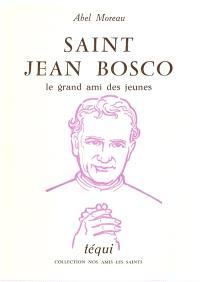 Saint Jean Bosco, le grand ami des jeunes