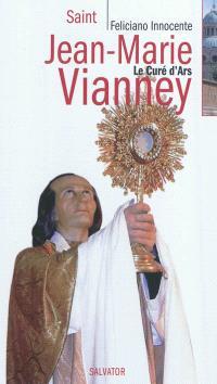 Saint Jean-Marie Vianney : le curé d'Ars