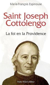 Saint Joseph Cottolengo : la foi en la Providence