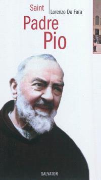 Saint Padre Pio : saint, humble et bien-aimé