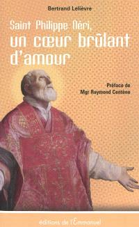 Saint Philippe Néri : un coeur brûlant de charité