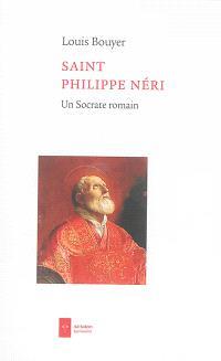 Saint Philippe Néri : un Socrate romain