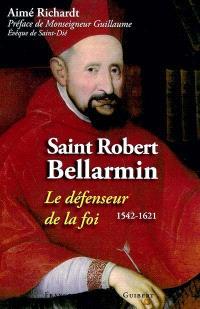 Saint Robert Bellarmin (1542-1621) : le défenseur de la foi