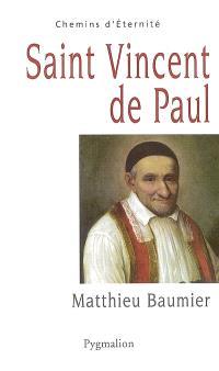 Saint Vincent de Paul : le grand oeuvre catholique