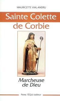 Sainte Colette de Corbie, marcheuse de Dieu