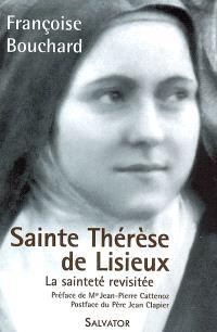 Sainte Thérèse de Lisieux : la sainteté revisitée (1873-1897)