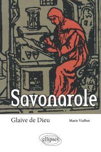 Savonarole : glaive de Dieu