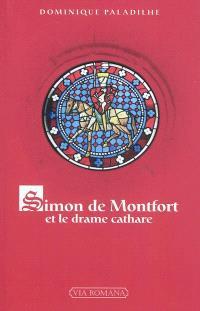 Simon de Montfort et le drame cathare