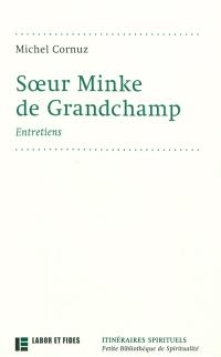 Soeur Minke de Grandchamp : entretiens