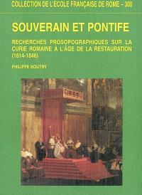 Souverain et pontife : recherches prosopographiques sur la curie romaine à l'âge de la Restauration, 1814-1846