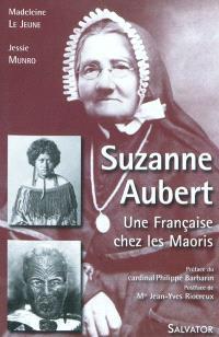 Suzanne Aubert, 1835-1926 : une Française chez les Maoris