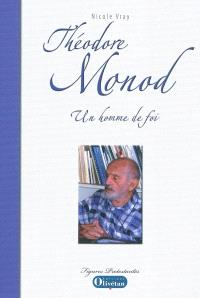 Théodore Monod : un homme de foi