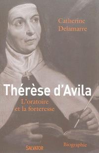 Thérèse d'Avila (1515-1582) : l'oratoire et la forteresse