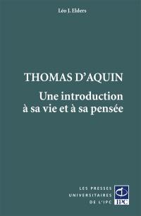 Thomas d'Aquin : une introduction à sa vie et à sa pensée