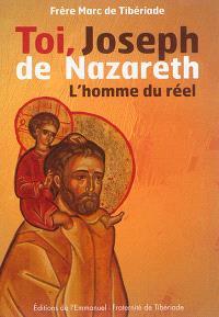Toi, Joseph de Nazareth : l'homme du réel