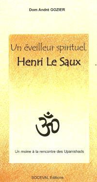 Un éveilleur spirituel, Henri Le Saux : un chrétien à la rencontre des hindous