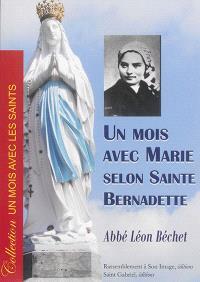 Un mois avec Marie selon sainte Bernadette