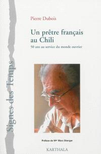 Un prêtre français au Chili : 50 ans au service du monde ouvrier