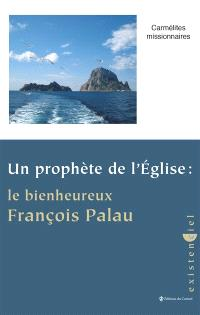 Un prophète de l'Eglise : le bienheureux François Palau