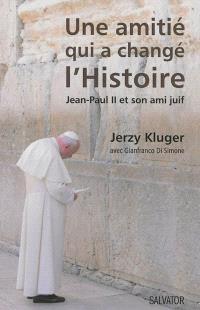 Une amitié qui a changé l'histoire : Jean-Paul II et son ami juif