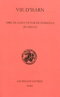 Vie d'Isarn, abbé de Saint-Victor à Marseille (XIe siècle)