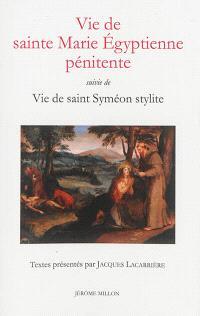 Vie de sainte Marie égyptienne pénitente. Suivi de Vie de saint Syméon stylite