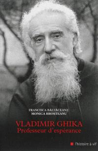 Vladimir Ghika, professeur d'espérance : biographie